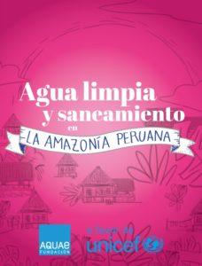 """El agua y saneamiento es un derecho básico para los ciudadanos por ello Unicef y Aquae desarrollan desde 2014 el proyecto """"Agua para la Amazonia peruana"""""""