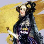 Ada Lovelace está considerada la madre de la progrmación al desarrollar el primer algoritmo informático considerado el primer lenguaje de programación