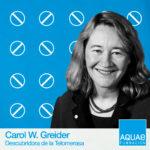 Carol Widney Greider y los telómeros