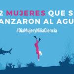 12 mujeres científicas que se lanzaron al agua, día de la mujer y la niña en la ciencia