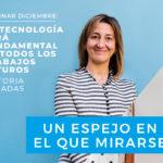 """"""" Aprender STEM debe ser como aprender a leer"""" así de clara es Victoria Majadas en la segunda webinar del programa Aquae STEM"""