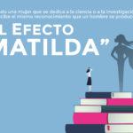 El Efecto Matilda provoca la discriminación de las mujeres científicas al invisibilizar sus aportaciones en cualquier ámbito de la sociedad